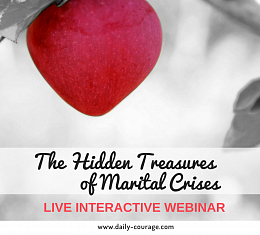 The Hidden Treasures of Marital Crises - How to grow through crisis