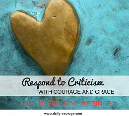 Respond to Criticism with Courage and Grace